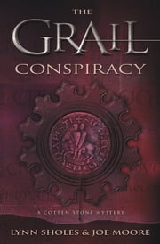 The Grail Conspiracy ebook by Lynn Sholes,Joe Moore