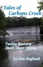 Tales of Carbons Creek ebook by Don Hoglund