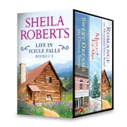 Sheila Roberts Life in Icicle Falls Series Books 1-3 - Romance on Mountain View Road\Sweet Dreams on Center Street\Merry Ex-Mas ebook by Sheila Roberts