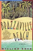Brazzaville Beach - A Novel ebook by William Boyd