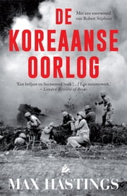 De Koreaanse Oorlog ekitaplar by Max Hastings, Translator Wilma Paalman, Translator Edzard Krol