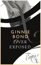 Over-Exposed eBook by Ginnie Bond
