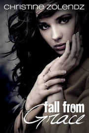 Fall From Grace - Mad World Series, #1 ebook by Christine Zolendz
