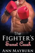The Fighter's Secret Crush ebook by Ann Mayburn