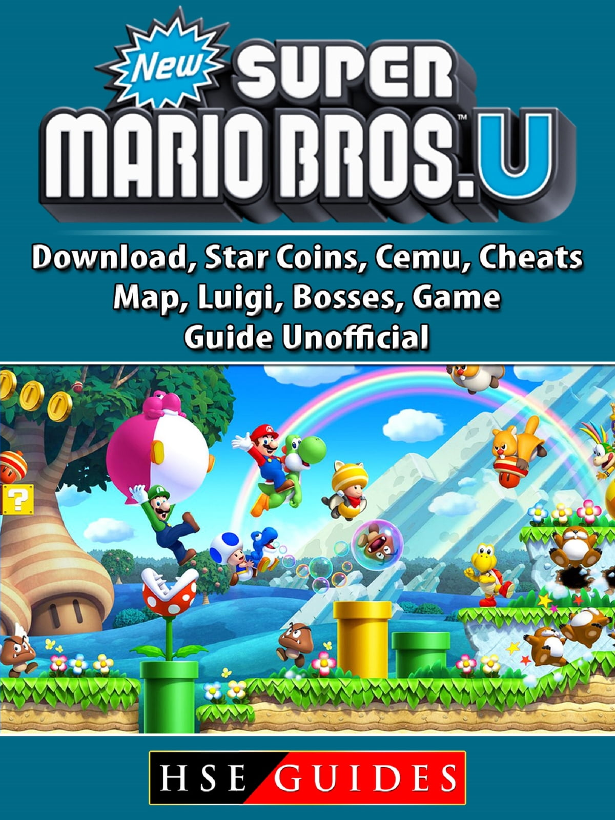 New Super Mario Bros U Download Star Coins Cemu Cheats Map Luigi Bosses Game Guide Unofficial Ebook By Hse