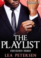 The Playlist. Erotischer Roman ebook by Lea Petersen