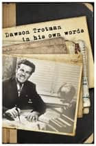 Dawson Trotman - In His Own Words ebook by The Navigators
