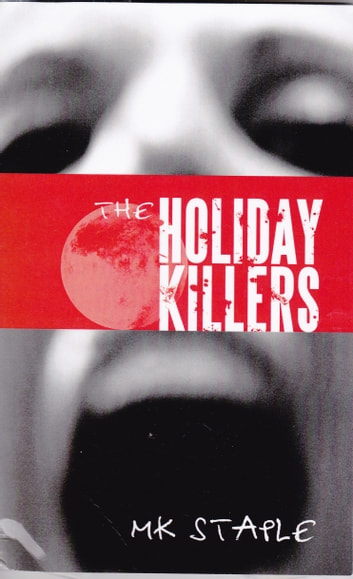 The Holiday Killers ebook by MK Staple