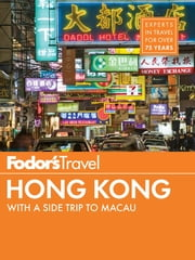 Fodor's Hong Kong - with a Side Trip to Macau ebook by Fodor's Travel Guides