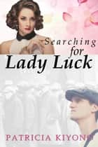 Searching for Lady Luck ebook by Patricia Kiyono