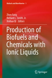 Production of Biofuels and Chemicals with Ionic Liquids ebook by Zhen Fang, Richard L. Smith, Jr.,...