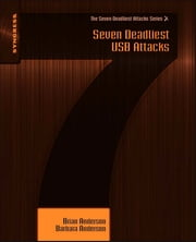 Seven Deadliest USB Attacks ebook by Brian Anderson,Barbara Anderson