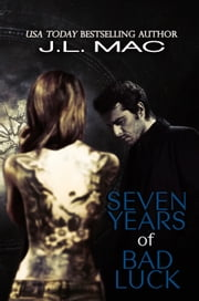 Seven Years of Bad Luck ebook by J.L. Mac