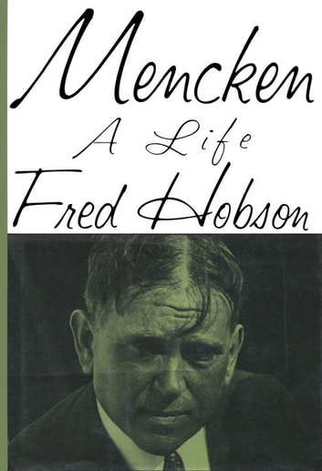 Mencken - A Life ebook by Fred Hobson
