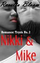 Nikki & Mike - Romance Trysts, #2 ebook by Rosetta Bloom