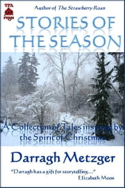 Stories of the Season ebook by Darragh Metzger