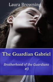 The Guardian Gabriel ebook by Laura Browning