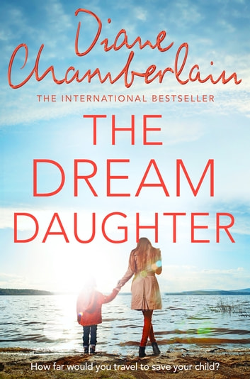 The Dream Daughter - A Powerful and Heartbreaking Story with a Stunning Twist ekitaplar by Diane Chamberlain