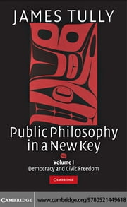 Public Philosophy in a New Key v1 ebook by Tully,James