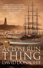 A Close Run Thing ebook by David Donachie