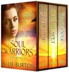 Soul Warriors - Three Book Set ebook by Allie Burton