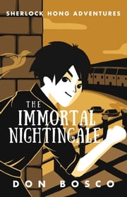 Sherlock Hong: The Immortal Nightingale ebook by Don Bosco