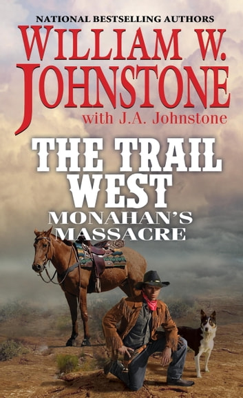 Monahan's Massacre ebook by William W. Johnstone,J.A. Johnstone