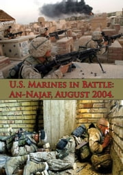 U.S. Marines In Battle: An-Najaf, August 2004. [Illustrated Edition] ebook by Francis X. Kozlowski