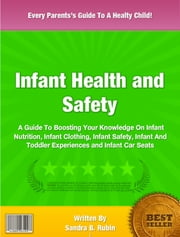 Infant Health and Safety ebook by Sandra B. Rubin