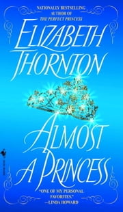 Almost a Princess ebook by Elizabeth Thornton