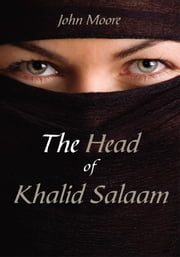 The Head of Khalid Salaam ebook by John Moore