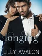 Longing ebook by Lilly Avalon