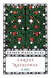 Cartas natalinas à mãe ebook by Rainer Maria Rilke