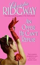 An Offer He Can't Refuse ebook by Christie Ridgway