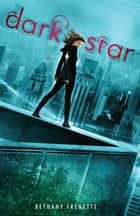 Dark Star ebook by Bethany Frenette