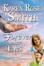 Forever In Her Eyes ebook by Karen Rose Smith