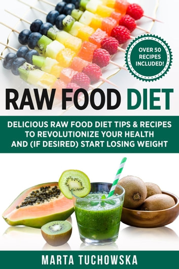 Tips for Starting a Raw Foods Diet – Raw Until Dinner