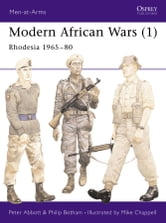 Modern African Wars (1) - Rhodesia 1965–80 ebook by Peter Abbott,Philip Botham
