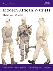 Modern African Wars (1) - Rhodesia 1965–80 ebook by Peter Abbott,Philip Botham,Mike Chappell