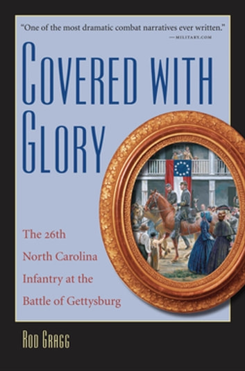 Covered with Glory - The 26th North Carolina Infantry at the Battle of Gettysburg ebook by Rod Gragg