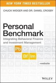 Personal Benchmark - Integrating Behavioral Finance and Investment Management ebook by Charles Widger,Daniel Crosby