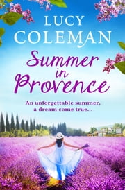 Summer in Provence - The brand new feel-good romance from bestseller Lucy Coleman ebook by Lucy Coleman
