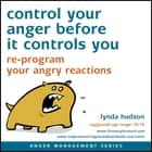 Control your anger before it controls you - Re-program your angry reactions audiobook by Lynda Hudson