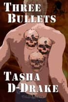 Three Bullets ebook by Natasha Duncan-Drake