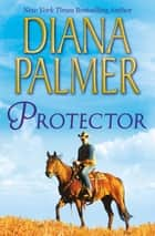 Protector (Mills & Boon M&B) ebook by Diana Palmer