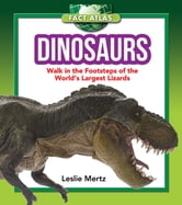 Dinosaurs - Walk in the Footsteps of the World's Largest Lizards ebook by Leslie Mertz