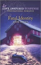 Fatal Identity ebook by Jodie Bailey
