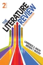 The Literature Review ebook by Dr. Lawrence (Larry) A. (Anthony) Machi,Brenda T. (Tyler) McEvoy