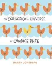 The Categorical Universe of Candice Phee ebook by Barry Jonsberg