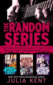 The Random Series Boxed Set (Books 1-3) ebook by Julia Kent